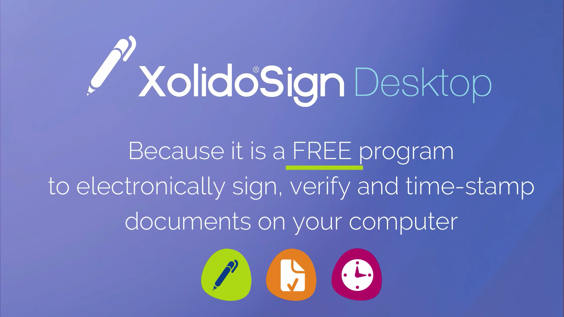 Why use Xolido®Sign Desktop?