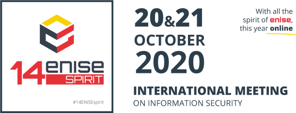 ENISE, 14 International Meeting on Information Security - October 20 and 21, 2020. With all the spirit of enise, this year online