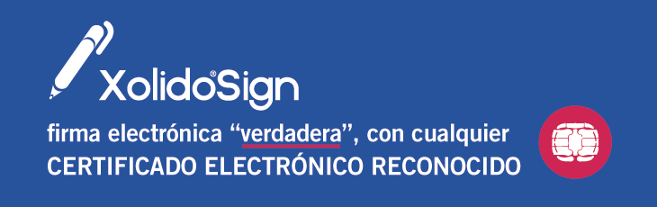 Xolido®Sign real digital signature with any recognized electronic certificate